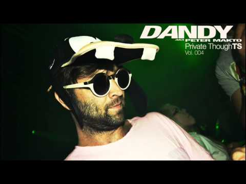 Dandy aka. Peter Makto - Private thoughTS Vol.004