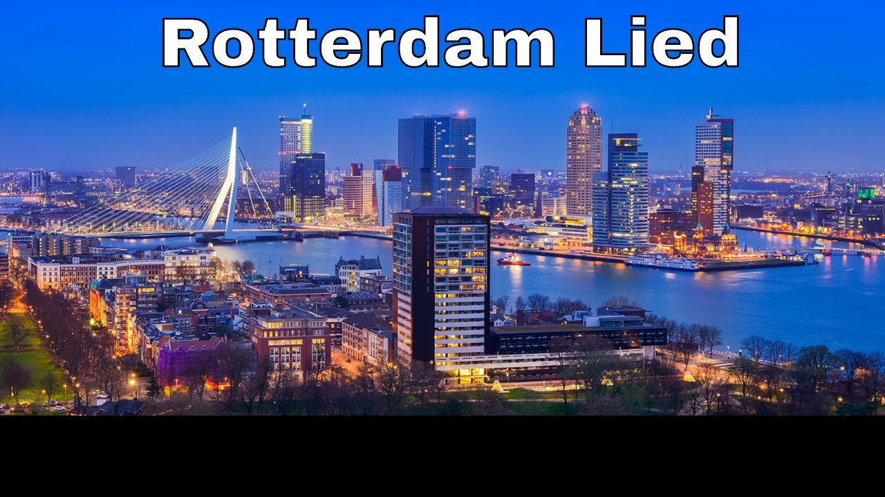 Rotterdam Lied - Rotterdam de aller mooiste rotstad die er is