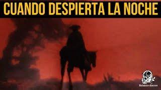 CUANDO DESPIERTA LA NOCHE (HISTORIA DE TERROR)