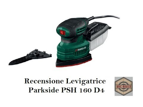Recensione levigatrice parkside phs 160 d4 review sander for Smerigliatrice parkside