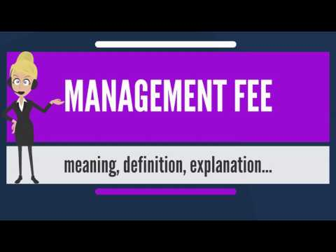 What is MANAGEMENT FEE? What does MANAGEMENT FEE mean? MANAGEMENT FEE meaning & explanation