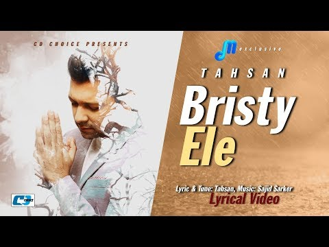 Bristy Ele | Tahsan | Lyrical Video | Sajid Sarker | GP Music | Bangla New Song 2017