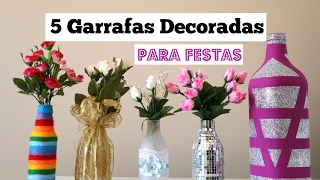GARRAFAS DECORADAS – 5 Ideias para festa – DIY Decoração de festas