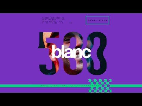 blanc 500k Mix by | Grant Mizon