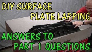 Answers to questions posed in the comments of DIY SURFACE PLATE LAP...