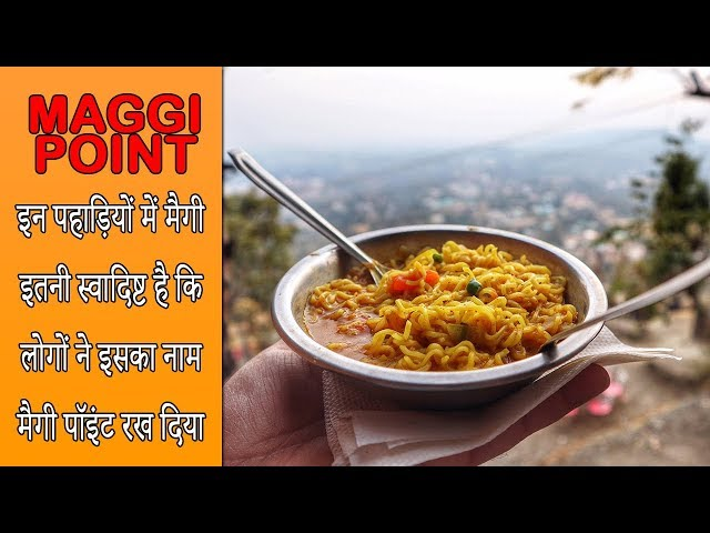 Maggi Point on Dehradun – Mussoorie highway