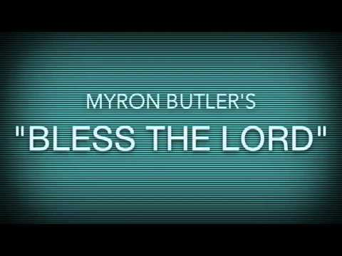 BLESS THE LORD (Myron Butler) Grammy Nomination