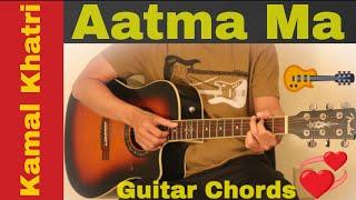 aatma ma kamal khatri guitar chords