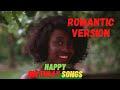 Happy Birthday Songs 2021 (Romantic Version) love.