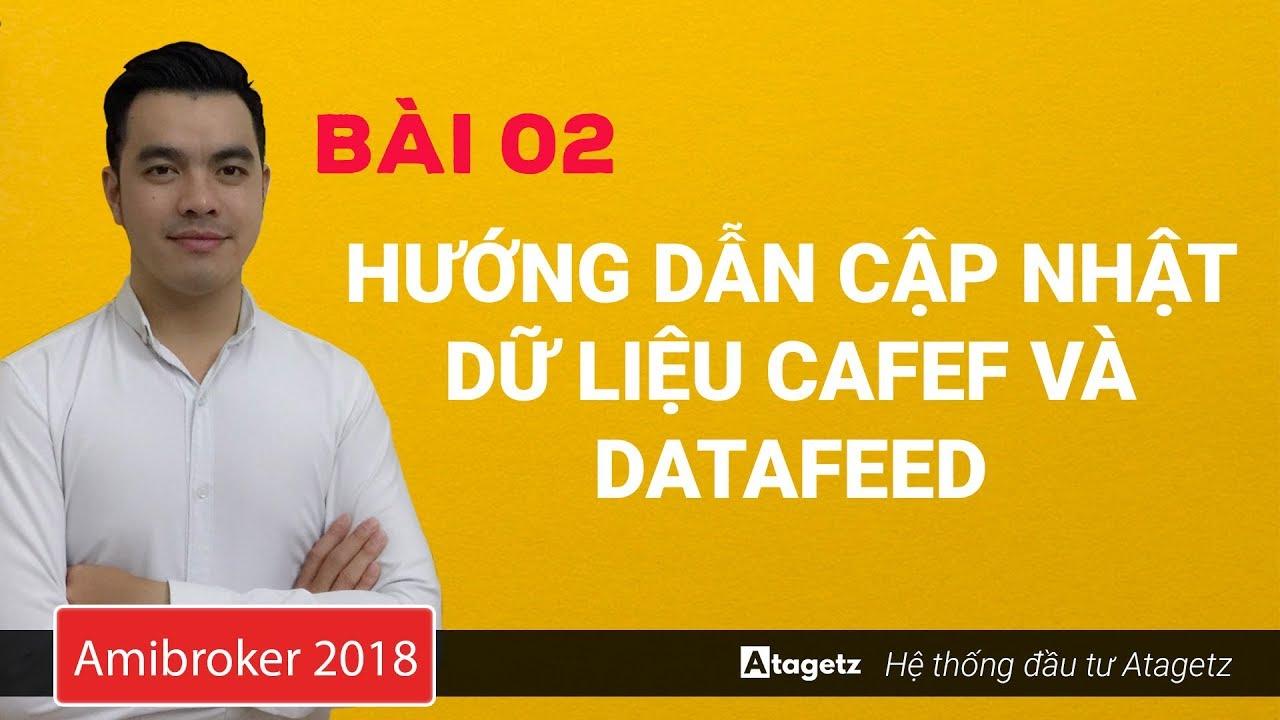 [ATAGETZ] Cách cập nhật dữ liệu Cafef và Datafeed cho Amibroker