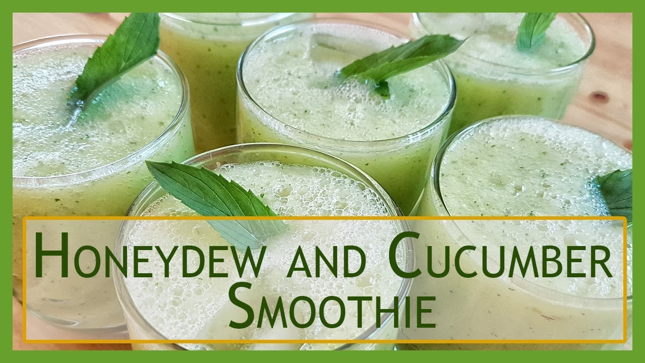 How to Make Honeydew and Cucumber Smoothie | Healthy Drink ...