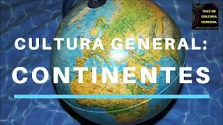 CONTINENTES (CULTURA GENERAL EN 2 MINUTOS)