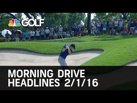 Morning Drive Headlines 2/01/16 | Golf Channel