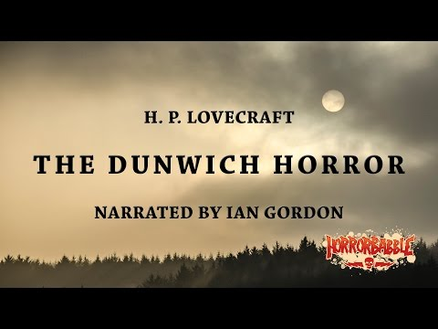 """The Dunwich Horror"" by H. P. Lovecraft (Narrated by Ian Gordon)"