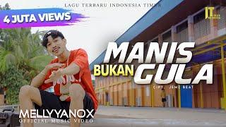 Lagu Terbaru Indonesia Timur | Mellyyanox | Manis Tapi Bukan Gula | Official Music Video