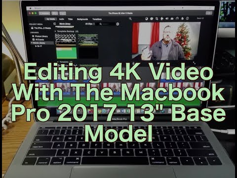 Editing 4K with the Macbook Pro 2017 13