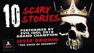 10 Scary Stories Evil Idol 2018 Celebration ― ft. 2018 Winner Jesse Brown ― Creepypasta Collection