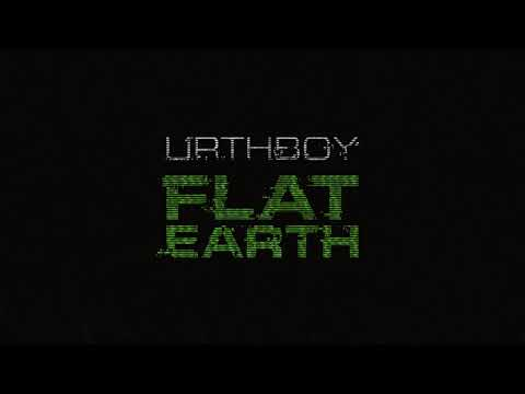 URTHBOY - FLAT EARTH