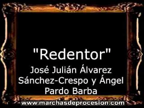 Redentor - José Julián Álvarez Sánchez-Crespo y Ángel Pardo Barba [AM]