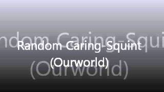Watch Squint Random Caring video