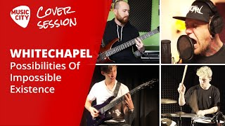 COVER SESSION v Music City: Whitechapel - Possibilities Of Impossible Existence (cover)