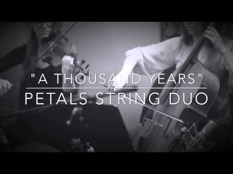 A Thousand Years - Petals String Duo