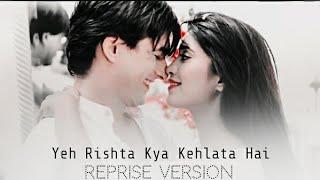 Yeh Rishta Kya Kehlata Hai (Title Track)   Reprise Version   Female Cover Lyrics