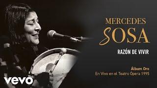 Mercedes Sosa - Razón De Vivir (En Directo / Teatro Ópera Diciembre 1995)