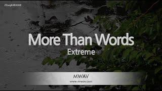 Extreme-More Than Words (Melody) [ZZang KARAOKE]