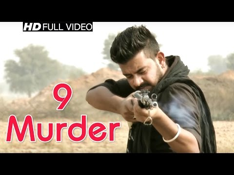 9 Murder || 2016 Haryanvi New Song || Suresh Saharan || Badmshi Song || NDJ Film official: 9 Murder || 2016 Haryanvi New Song || Suresh Saharan || Badmashi Song || NDJ Film official  Song - 9 Murder   Singer - Suresh Saharan 8875690840  Artist - Ayan Khan , Akram Khan   Writer - Mandeep Panihar   Music - Sonu Degesar  Director - Ravi Bamniya 9928301401  DOP & Editor - Hitesh pandit   Label - Ndj Music  Presents By - Raju Cassettes Industries Delhi India  Digital Partner - A2Z Music Media  ✿ Subscribe us for more Haryanvi Songs:- http://goo.gl/6bb72y ✿ Like us on FB:  http://goo.gl/Lg0Ewz ✿ Join us On Google+ https://goo.gl/Q8o5KY ✿ Follow us on Twitter - https://twitter.com/NdjFilms ✿ Follow us On Blogger : http://ndjfilmofficial.blogspot.in   ☛Click Here To Watch More Popular Haryanvi Songs    Anjali Raghav New Song #Paneer Bargi #Latest Haryanvi Song 2016  https://www.youtube.com/watch?v=Rx0BZk3csnc   Botal #New Haryanvi Hot Dance Song #DJ Party Song   https://www.youtube.com/watch?v=eU0qJkOmP6A   Mhari O Gaal Me Aave - New Haryanvi Song 2016  https://www.youtube.com/watch?v=uHIZgwVD27E   KAMAR PE CHOTI - Sadhana Sharma Live Stage Dance  https://www.youtube.com/watch?v=R3mjJswmiws   Paani Aali - Pooja Hooda New Song 2016 https://www.youtube.com/watch?v=3-buFqsK5A4   Sapna Stage Dance #Dukh Hoja Gaat Me https://www.youtube.com/watch?v=LRrcH6AfE0Y
