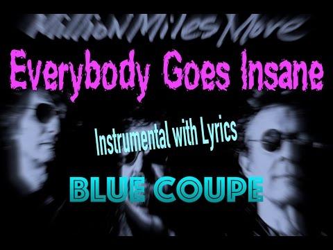 Everybody Goes Insane (instrumental-lyrics) Blue Coupe Million Miles More