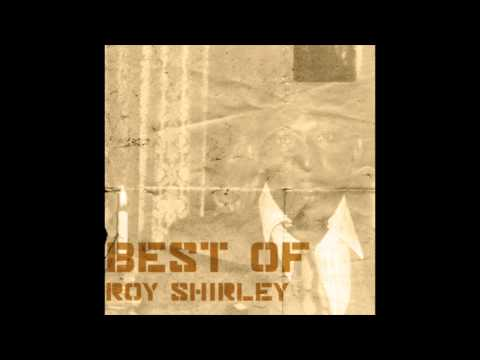 Best Of Roy Shirley (Full Album)