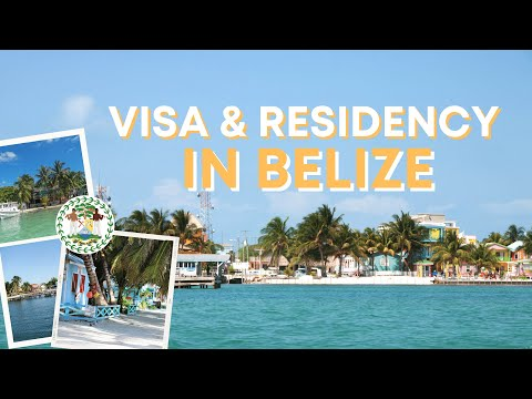 Visa and Residency in Belize: Permanent and Temporary Residency, QRP Program and Tourist Visa