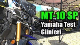 MT-10 SP ve MT-09 SP Tecrübesi / Yamaha test günleri