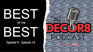 Best of the Best- The Decor8 Podcast