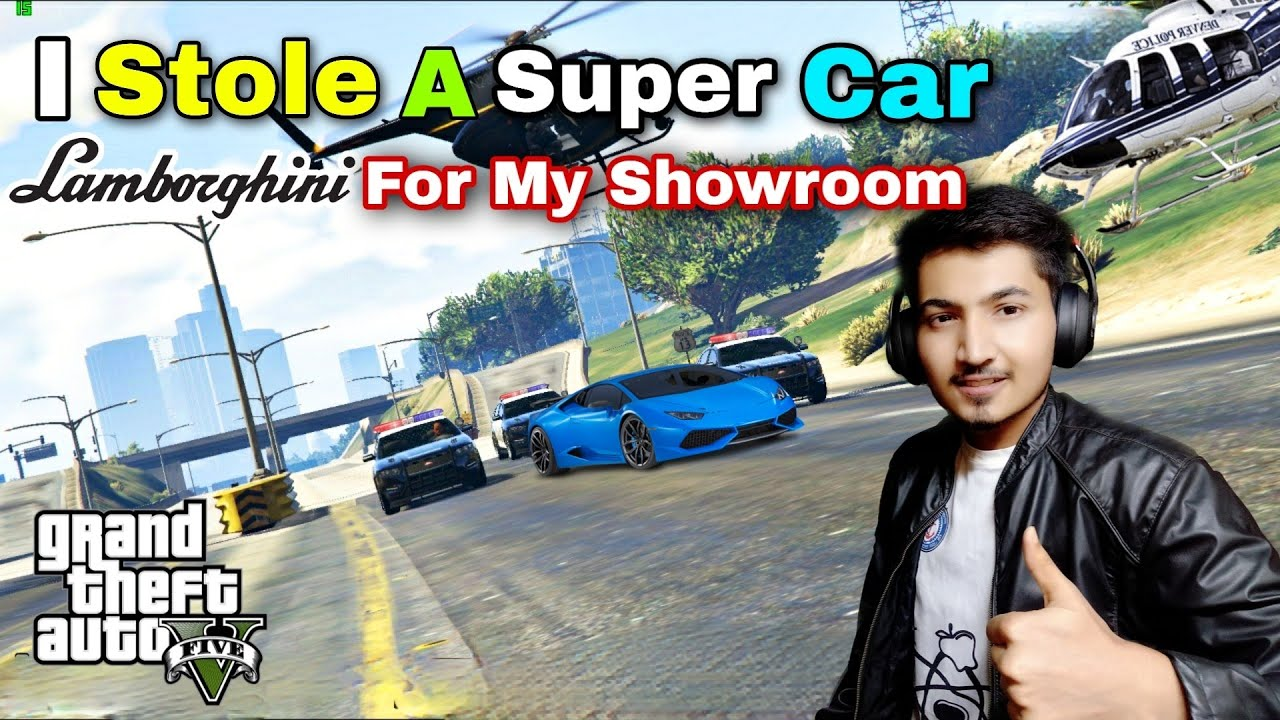 I STOLE A SUPER CAR FOR MY SHOWROOM    LAMBORGHINI CAR    Gta 5 Gameplay Video By Gamers BD