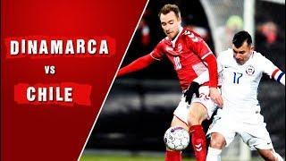 Dinamarca 0 - 0 Chile | Amistoso 2018