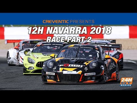 Hankook 12H NAVARRA 2018 - Race Part 2