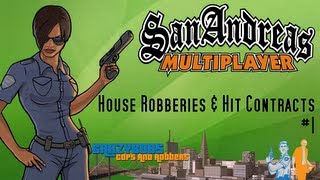 House Robberies & Hit Contracts #1 - Crazybob's Cops and Robbers - SAMP