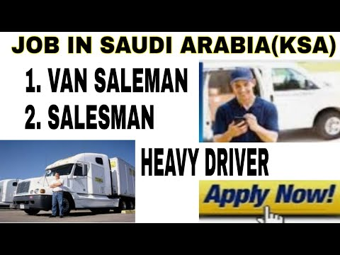 Salesman Job In Saudi Arabia   Van Salesman   Heavy Driver Job In Saudi   Saudi Driver Visa  