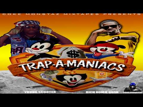 Young Scooter & Rich Homie Quan - Trap A Maniacs (Full Mixtape)
