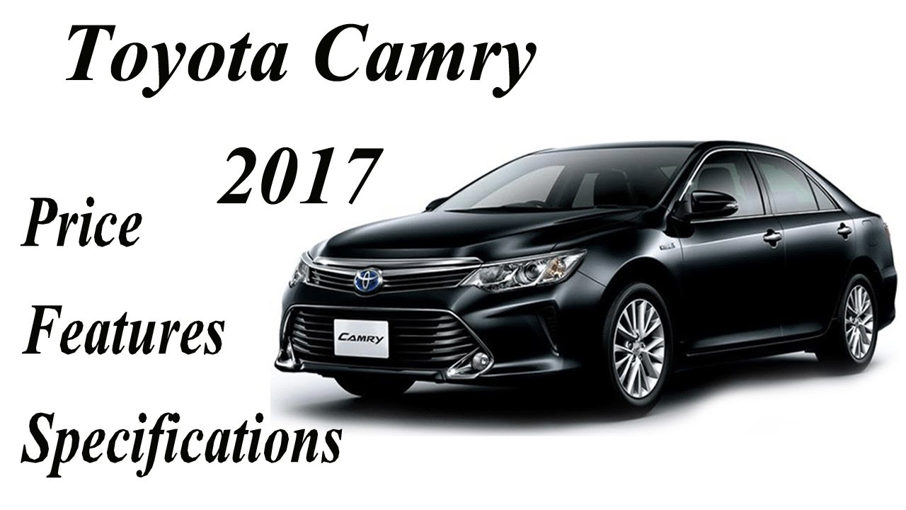 Toyota Camry Car 2017 Price Features Specifications And Wallpapers