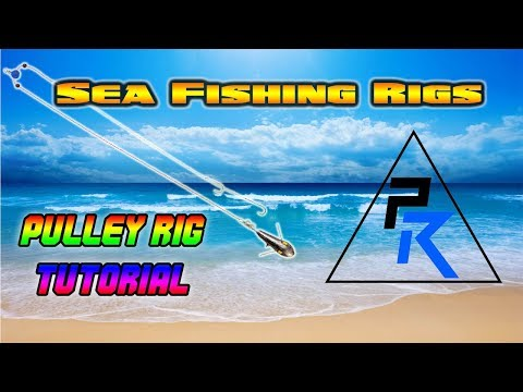 SEA FISHING RIGS - PULLEY RIG - TUTORIAL
