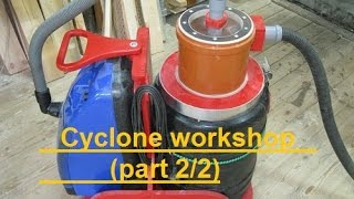 Циклон для мастерской. Cyclone Workshop (part 2/2)