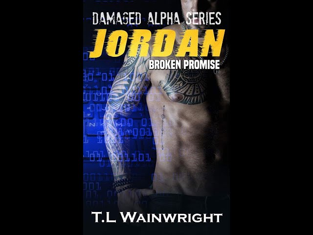 Jordan - Broken Promise (Damaged Alpha Series) by T L Wainright Book Trailer