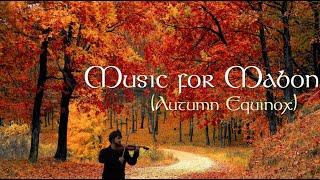 Music for Mabon - Autumn Equinox songs (Summer's End)