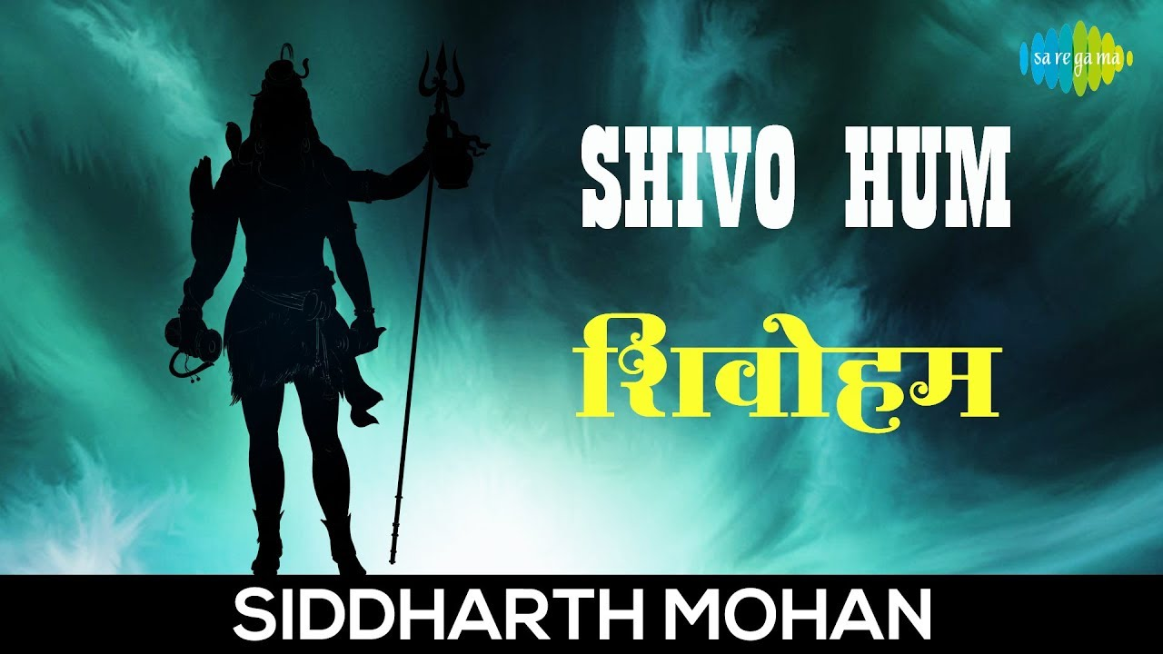 Shivo Hum with lyrics | शिवोहं हम | Siddharth Mohan | Bhakti