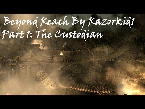 Skyrim Mod Review Beyond Reach Part 1: The Custodian