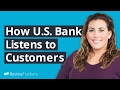 How US Bank Listens to Customers