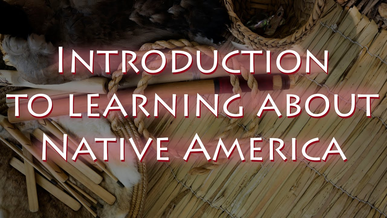Video: Introduction to learning about Native America